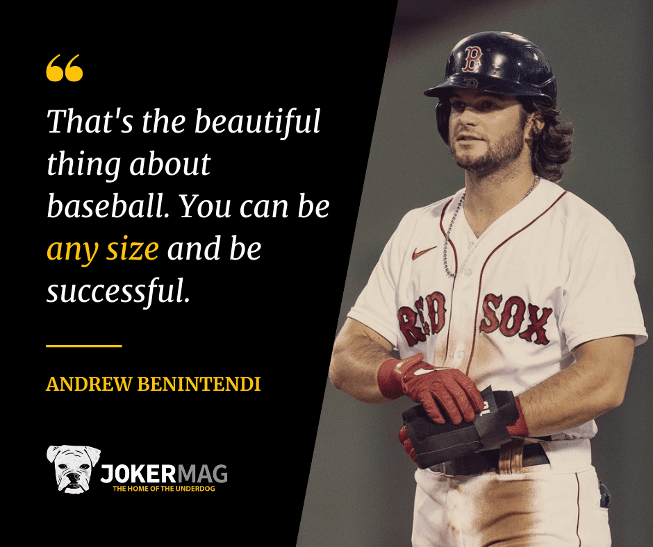 Andrew Benintendi you can be any size and be successful quote