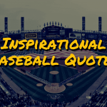 Inspirational baseball quotes from Hall of Famers and the best ever, by Joker Mag the home of the underdog