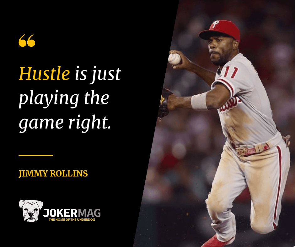Jimmy Rollins hustle is just playing the game right quote
