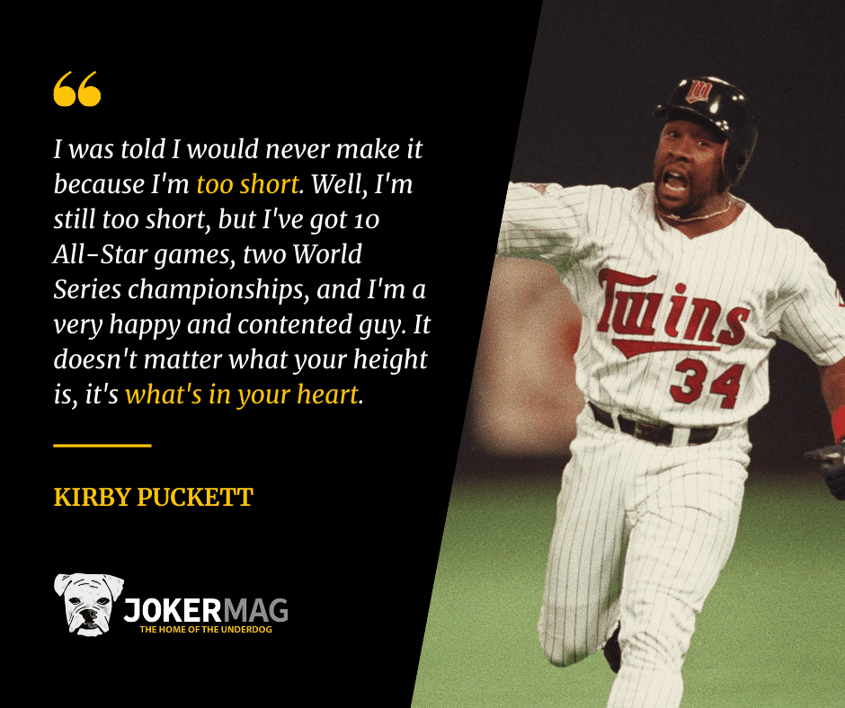 Kirby Puckett too short quote about heart over height