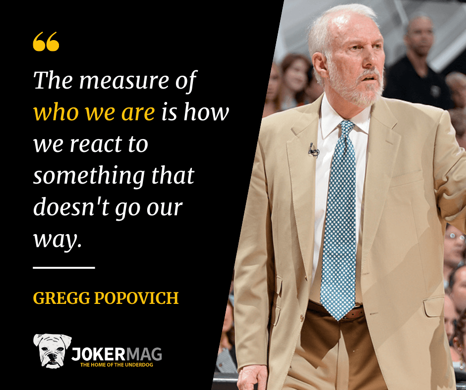 Coach Gregg Popovich quote about the measure of who we are